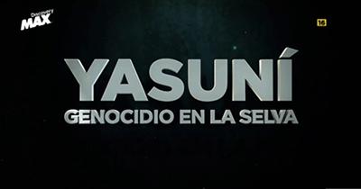 YASUNI; GENOCIDIO EN LA SELVA - TV DOCUMENTARY